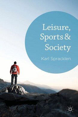 Book Leisure, Sports & Society by Karl Spracklen