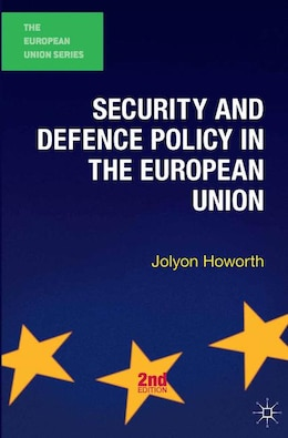 Book Security and Defence Policy in the European Union by Jolyon Howorth