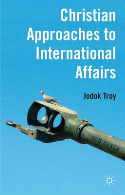 Book Christian Approaches to International Affairs by Jodok Troy