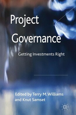 Book Project Governance: Getting Investments Right by Terry M. Williams