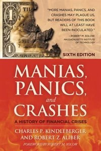 Book Manias, Panics and Crashes: A History of Financial Crises, Sixth Edition by Charles P. Kindleberger