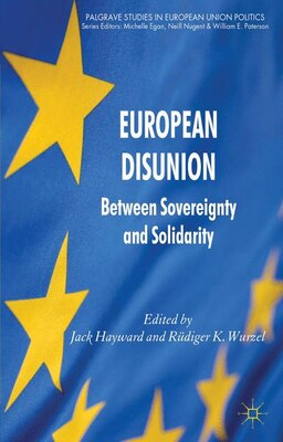 Book European Disunion: Between Sovereignty and Solidarity by Jack Hayward
