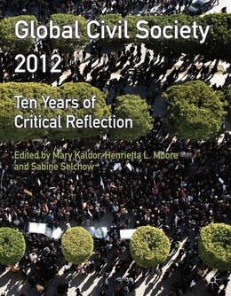 Book Global Civil Society 2012: Ten Years of Critical Reflection by Mary Kaldor