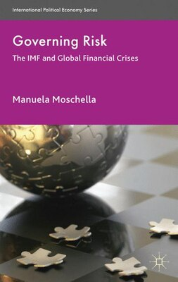 Book Governing Risk: The IMF and Global Financial Crises by M. Moschella