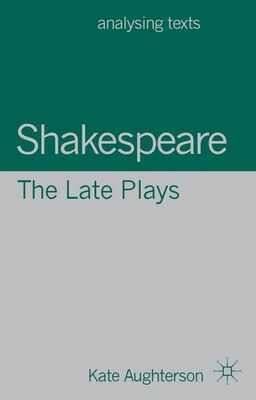 Book Shakespeare: The Late Plays by Kate Aughterson