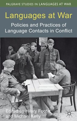Book Languages at War: Policies and Practices of Language Contacts in Conflict by Hilary Footitt