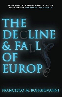 Book The Decline and Fall of Europe by Francesco M. Bongiovanni