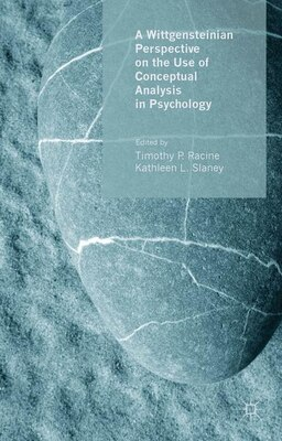 Book A Wittgensteinian Perspective on the Use of Conceptual Analysis in Psychology by Timothy P. Racine