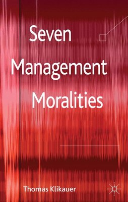 Book Seven Management Moralities by Thomas Klikauer