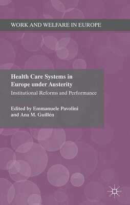 Book Health Care Systems in Europe under Austerity: Institutional Reforms and Performance by Emmanuele Pavolini