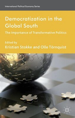 Book Democratization in the Global South: The Importance of Transformative Politics by Kristian Stokke