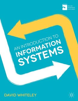Book An Introduction to Information Systems: Organisations, Applications, Technology, and Design by David Whiteley