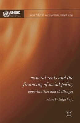 Book Mineral Rents and the Financing of Social Policy: Opportunities and Challenges by Katja Hujo