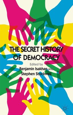 Book The Secret History of Democracy by Benjamin Isakhan
