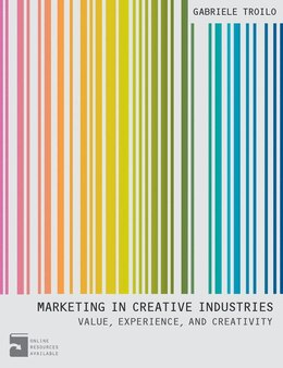Book Marketing In Creative Industries: Value, Experience And Creativity by Gabriele Troilo