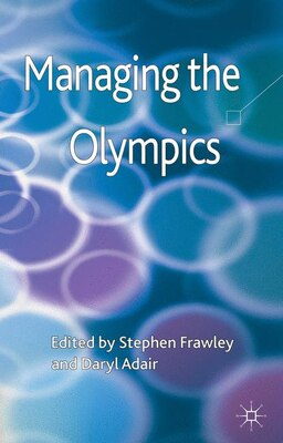 Book Managing the Olympics by Stephen Frawley