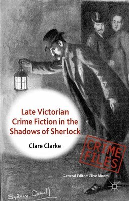 Book Late Victorian Crime Fiction in the Shadows of Sherlock by Clare Clarke