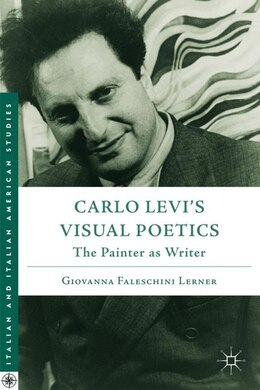Book Carlo Levi's Visual Poetics: The Painter as Writer by Giovanna Faleschini Lerner