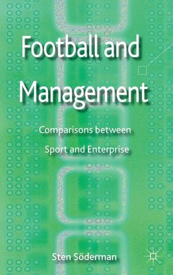 Book Football and Management: Comparisons between Sport and Enterprise by Sten Soderman