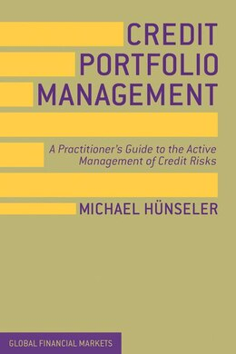 Book Credit Portfolio Management: A Practitioner's Guide to the Active Management of Credit Risks by Michael Hünseler