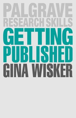 Book Getting Published: Academic Publishing Success by Gina Wisker