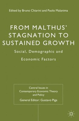 Book From Malthus' Stagnation to Sustained Growth: Social, Demographic and Economic Factors by Bruno Chiarini