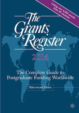 Book The Grants Register 2014: The Complete Guide to Postgraduate Funding Worldwide by Palgrave Macmillan