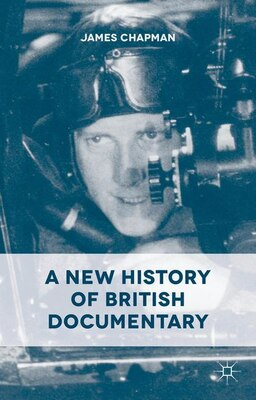 Book A New History Of British Documentary by James Chapman