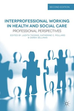 Book Interprofessional Working in Health and Social Care: Professional Perspectives by Judith Thomas