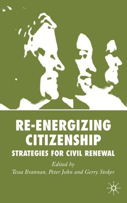 Book Re-energizing Citizenship: Strategies for Civil Renewal by Tessa Brannan