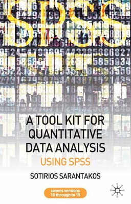 Book A Toolkit for Quantitative Data Analysis: Using SPSS by Sotirios Sarantakos