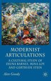 Modernist Articulations: A Cultural Study Of Djuna Barnes, Mina Loy And Gertrude Stein by A. Goody