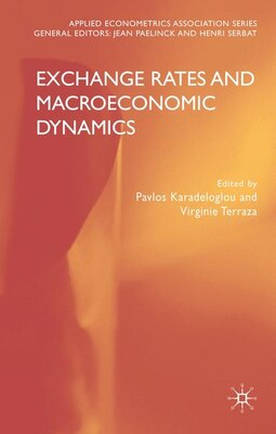 Book Exchange Rates and Macroeconomics Dynamics by Pavlos Karadeloglou