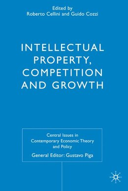 Book Intellectual Property, Competition And Growth by Roberto Cellini