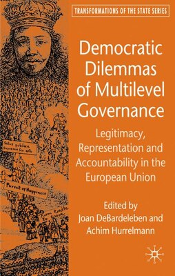 Book Democratic Dilemmas Of Multilevel Governance: Legitimacy, Representation and Accountability in the… by J. Debardeleben