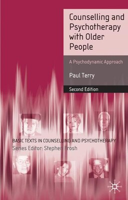 Book Counselling And Psychotherapy With Older People: A Psychodynamic Approach by Paul Terry