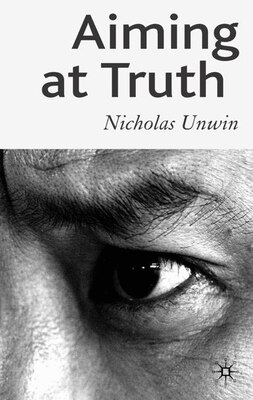 Book Aiming At Truth by Nicholas Unwin