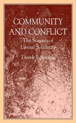 Book Community And Conflict: The Sources of Liberal Solidarity by Derek Edyvane