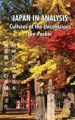 Book Japan In Analysis: Cultures of the Unconscious by Ian Parker