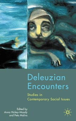 Book Deleuzian Encounters: Studies in Contemporary Social Issues by Anna Hickey-moody