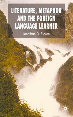 Book Literature, Metaphor And The Foreign Language Learner by Jonathan Picken