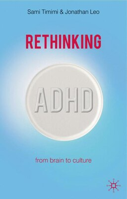 Book Rethinking Adhd: From Brain to Culture by Sami Timimi