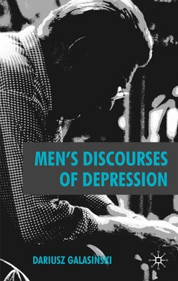 Book Men's Discourses Of Depression by Dariusz Galasinski