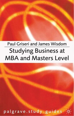 Book Studying Business At Mba And Masters Level by Paul Griseri