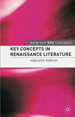 Book Key Concepts in Renaissance Literature by Malcolm Hebron