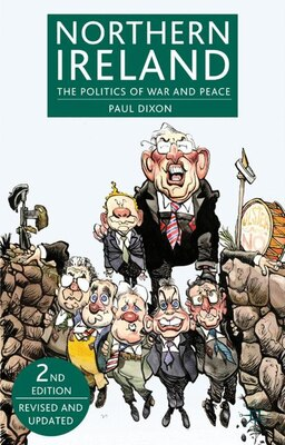 Book Northern Ireland: The Politics of War and Peace by Paul Dixon