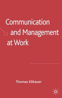 Communication And Management At Work: A Critical Guide