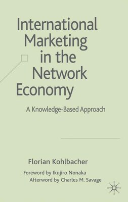Book International Marketing In The Network Economy: A Knowledge-Based Approach by Florian Kohlbacher