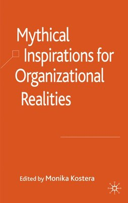 Book Mythical Inspirations For Organizational Realities by Monika Kostera