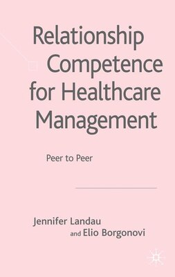 Book Relationship Competence For Healthcare Management: Peer to Peer by J. Landau